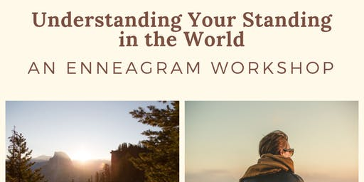 Understanding Your Standing in the World: An Enneagram Workshop
