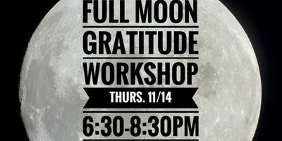 Full Moon Gratitude  - A  Journey of Yoga, Journaling and Creativity ©