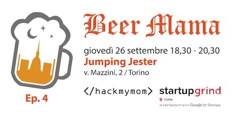 Beer Mama Ep.4 Torino biglietti