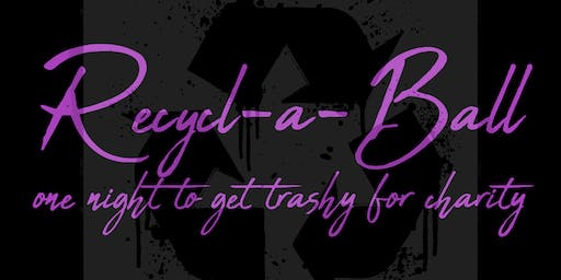 Recycl-a-Ball: One Night to Get Trashy for Charity
