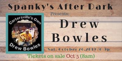 Presents: Drew Bowles