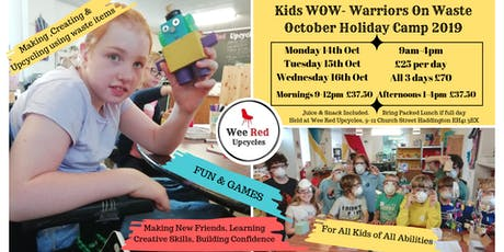 Kids WOW October Camp 2019 -Warriors On Waste 14th,15th,16th Oct 9am-4pm tickets