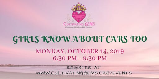 Cultivating GEMS, Inc presents our Workshop: Girls Know About Cars Too!