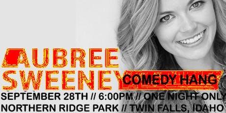 Aubree Sweeney Comedy Hang Twin Falls, IDAHO tickets