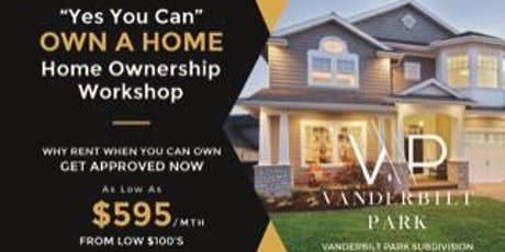 """YES YOU CAN"" Own A Home   tickets"