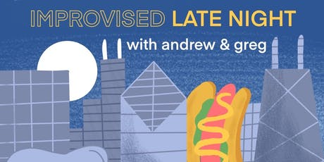 IMPROVISED Late Night with Andrew & Greg tickets