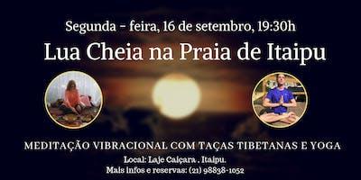 MEDITAÇÃO DA LUA CHEIA NA PRAIA DE  ITAIPU