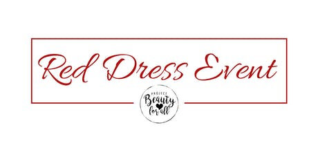 RED DRESS EVENT 2019~ benefiting Project Beauty for All, 501(c)(3) tickets