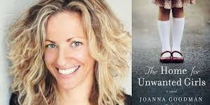 """Meet Joanna Goodman, author of """"The Home for Unwanted Girls"""""""