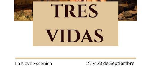 """Tres Vidas "" Función 27/9"