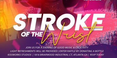"""A Stroke of the Wrist""-A Sip-n-Paint Event"