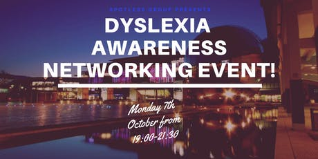 DYSLEXIA AWARENESS NETWORKING EVENT tickets