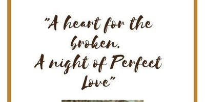 "Revelation Perfect Love 2nd Annual Banquet ""A heart for the Broken..."""