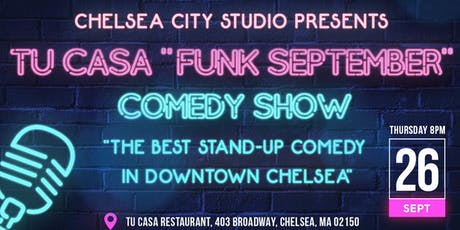 "Chelsea City Studio presents ""Funk September"" Tu Casa Comedy Night tickets"