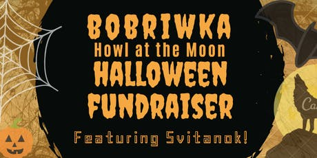 BOBRIWKA Howl at the Moon HALLOWEEN FUNDRAISER ~ Featuring Svitanok! tickets