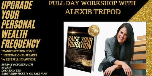 Upgrade Your Personal Wealth Frequency [Full Day Workshop with Alex Tripod]