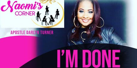 NAOMI'S CORNER - I'M DONE tickets