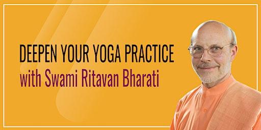Deepen Your Yoga Practice with Swami Ritavan Bharati