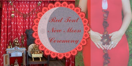 Red Tent New Moon Ceremony- Ancient Rituals for Modern Women tickets
