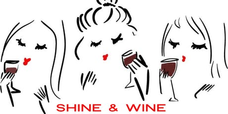 Shine & Wine with us! tickets