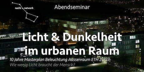 Abendseminar an der ETH Zürich - Licht & Dunkelheit in urbanen Räumen Tickets
