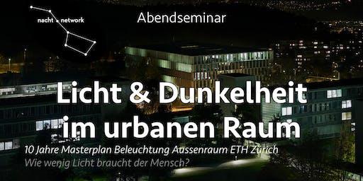 Abendseminar an der ETH Zürich - Licht & Dunkelheit in urbanen Räumen