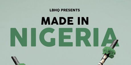 LBHQ & DiscoverGidi presents Made In Nigeria -  The Carnival/Parade #MadeInNigeriaNYC tickets