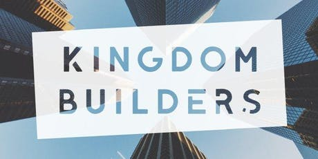 "KINGDOM BUILDERS ""Secrets of Super Achievers"" tickets"