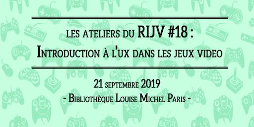 Les Ateliers du RIJV #18 : Introduction à l'UX dans les jeux vidéo