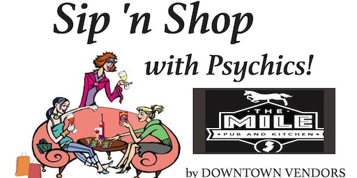 Sip N SHOP with Psychic Readings at the Mile Pub Bar & Grill by DOWNTOWN VENDORS