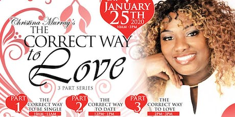Christina Murray's Correct Way To Love 3 Part Series  tickets