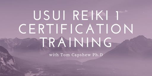 Usui Reiki 1 Certification Training  with Thomas Capshew