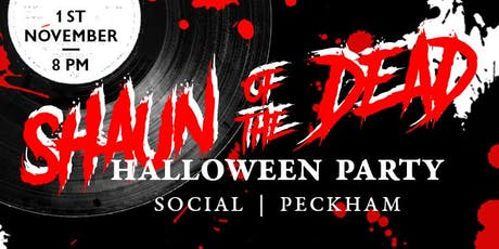 Shaun of the Dead Halloween Party | Social  Peckham tickets