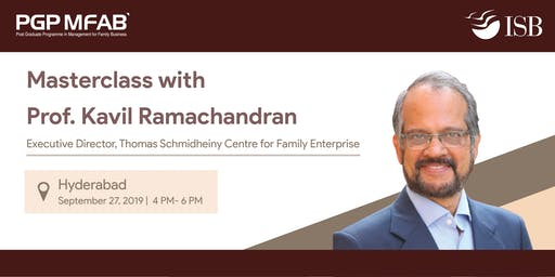 Family Business (PGPMFAB)Master Class with Prof Kavil Ramchandran,Hyderabad