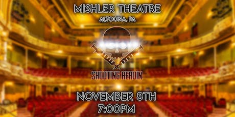 """""""Shooting Heroin"""" - Mishler Theatre tickets"""