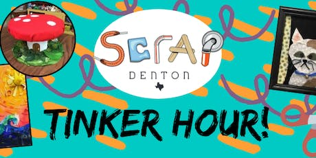 SCRAP Denton Tinker Hour! tickets