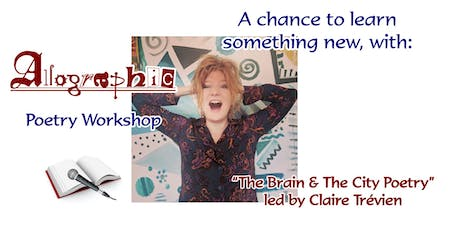 """Allographic Workshop: """"The Brain & The City Poetry"""" led by Claire Trevien tickets"""