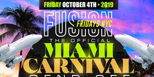 THE OFFICIAL MIAMI CARNIVAL SEND OFF Fusion Fridays NYC at Maracas Nightclub