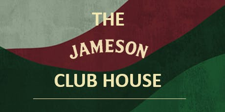 THE JAMESON CLUBHOUSE: IRELAND V SCOTLAND FOLLOWED BY ENGLAND V TONGA tickets