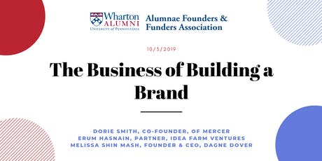 Wharton Alumnae Founders & Funders: The Business of Building a Brand tickets
