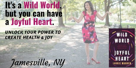 Wild World, Joyful Heart in Jamesville, NY tickets