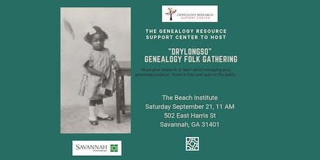 """Drylongso"" Genealogy Folk Gathering at the Beach Institute. tickets"