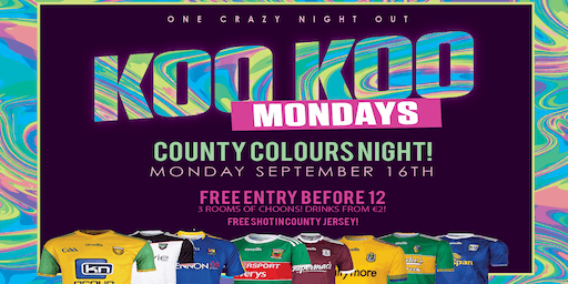 KOO KOO MONDAYS - FRESHERS COUNTY COLOURS @ Electric Avenue