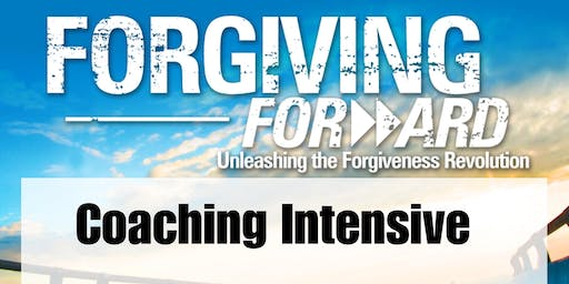 FORGIVING FORWARD COACHING INTENSIVE