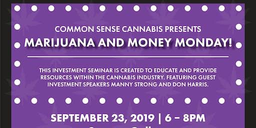 Common Sense Cannabis Presents Marijuana and Money Monday!