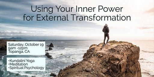 Using Your Inner Power for External Transformation