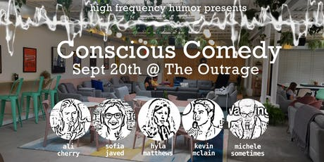 Conscious Comedy @ The Outrage tickets