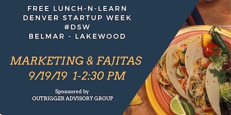 Denver Startup Week - Marketing & Fajitas Lunch-N-Learn tickets