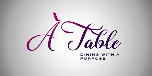 À Table! - Dining With A Purpose