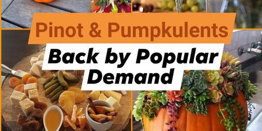 Pinot & Pumpkulents - Back By Popular Demand